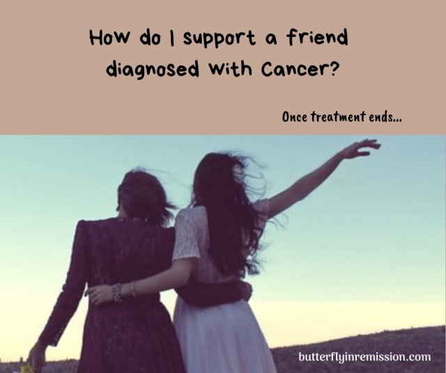 How do I support a friend with Cancer? Once treatment ends…